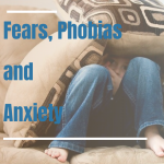 Fears, Phobias and Anxiety in Children and Adolescents